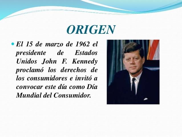 UN DÍA COMO HOY, PERO DE 1962, LA ONU DECLARÓ DÍA MUNDIAL DE LOS DERECHOS DEL CONSUMIDOR PARA CONMEMORAR E...
