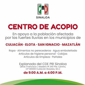 PRI SINALOA HABILITA CENTRO DE ACOPIO POR AFECTADOS DE LLUVIAS EN MAZATLÁN, ELOTA, SAN IGNACIO Y CULIACÁN